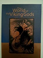The World Of The Viking Gods 9979511575 Book Cover