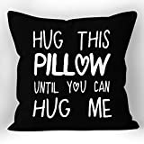 XUWELL Hug This Pillow Until You Can Hug Me with Heart Black Soft Throw Pillow Cover, Long Distance Relationship Gifts, Valentines Day Gifts, Hug Cushion Case for Sofa Bed Home Decor 18 x 18 Inch