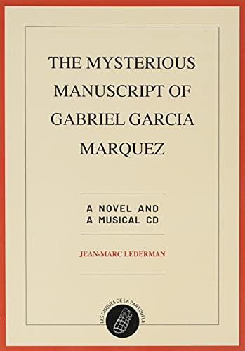 The Mysterious Manuscript of Gabriel Garcia Marquez