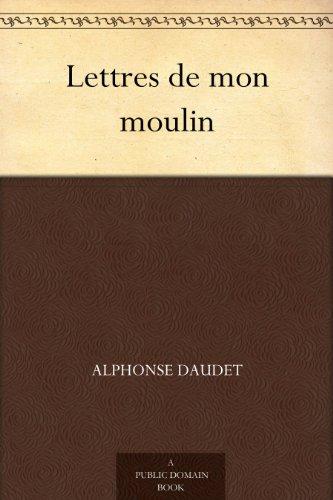 Lettres de mon moulin (French Edition)