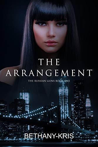 The Arrangement (The Russian Guns Book 1) (English Edition)