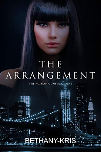 The Arrangement (The Russian Guns Book 1) by [Bethany-Kris]