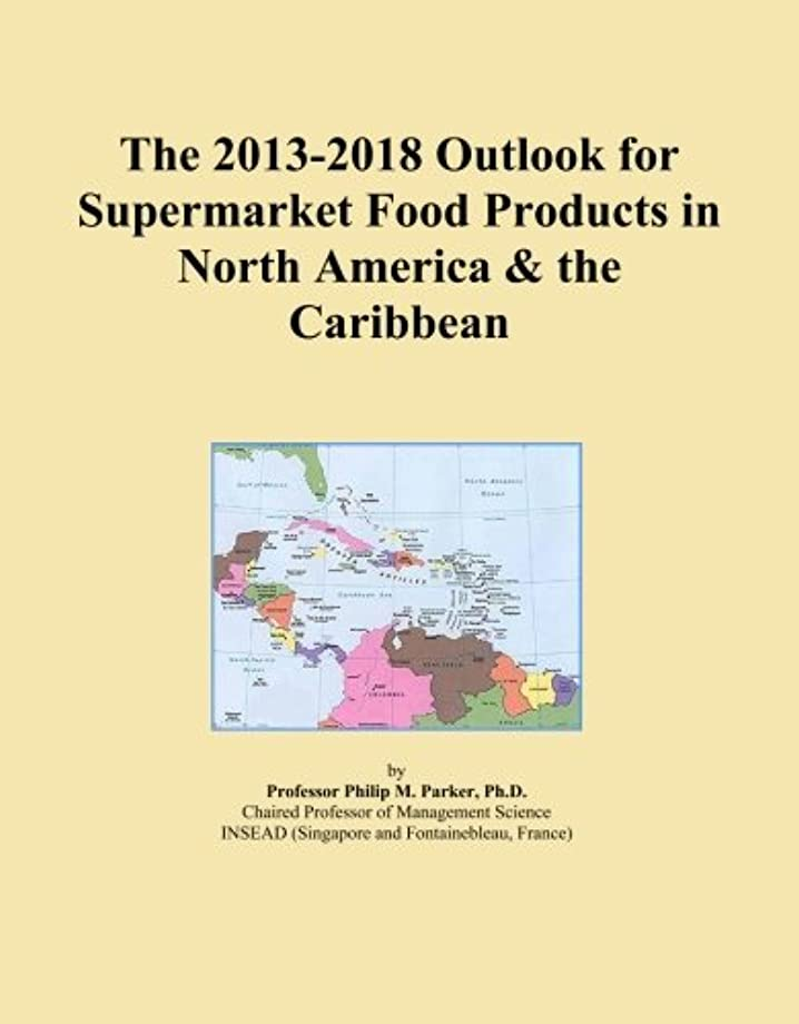 オズワルド有害なウェイターThe 2013-2018 Outlook for Supermarket Food Products in North America & the Caribbean