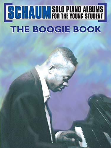 Schaum Solo Piano Album: The Boogie Book (Schaum Solo Piano Album for the Young Student)