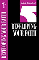 Developing Your Faith Book 5 (Studies in Christian Living Series)