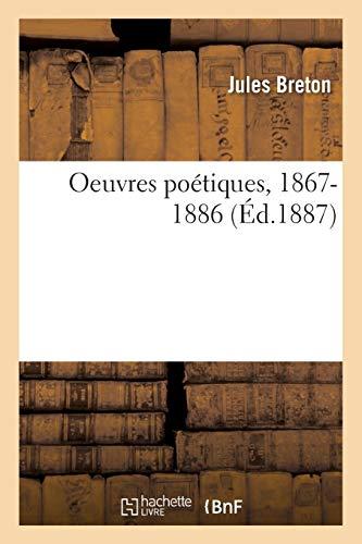 Breton-J: Oeuvres Po tiques, 1867-1886
