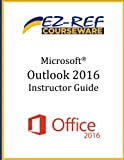 Microsoft Outlook 2016: Overview: Instructor Guide (Color)