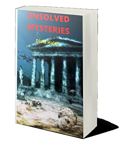 UNSOLVED MYSTERIES: A collection of the World's Most Famous Unsolved Murders,kidnappings unsolved mysteries Disappearance & Crimes: What Really Happened? (English Edition)