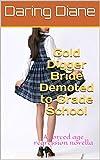 Gold Digger Bride Demoted to Grade School: A forced age regression novella