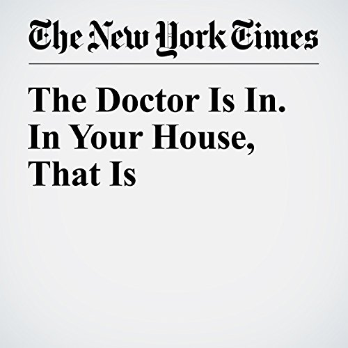 The Doctor Is In. In Your House, That Is audiobook cover art
