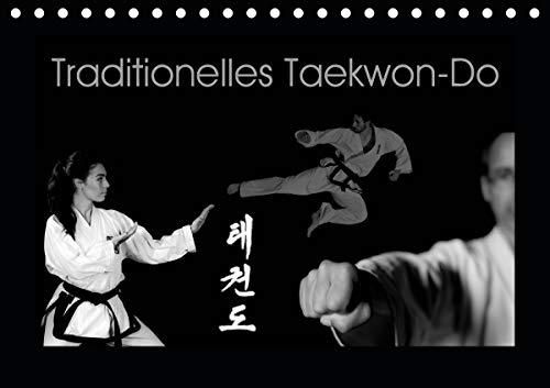 Traditionelles Taekwon-Do (Tischkalender 2021 DIN A5 quer)