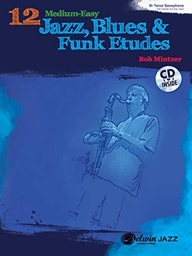 12 Medium-Easy Jazz, Blues & Funk Etudes: B-Flat Instruments, Book & CD (Belwin Play-Along)