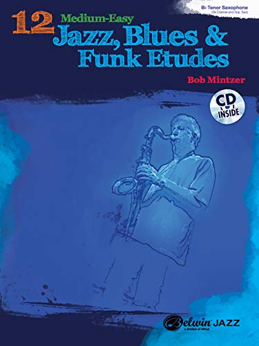 12 Medium-Easy Jazz, Blues & Funk Etudes: B-Flat Instruments, Book & CD (Belwin Play-Along)