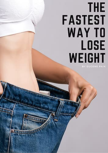 The Fastest Way To Lose Weight: Lose Weigh