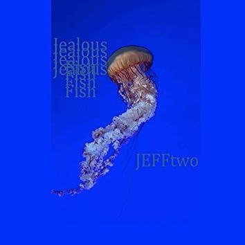 Jealous Fish