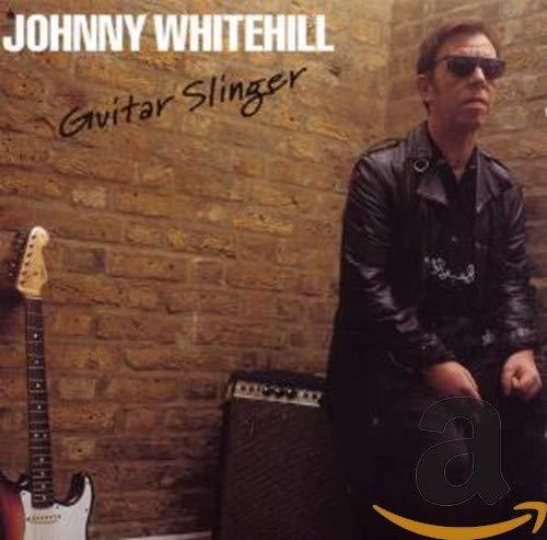 Johnny Whitehill - Guitar Slinger