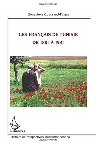 Les Français de Tunisie de 1881 à 1931