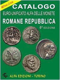 Catalogo euro-unificato Alfa delle monete romane. Repubblica (Numismatica)