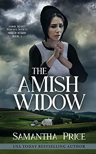 The Amish Widow: Amish Romantic Suspense (Amish Secret Widows' Society Book 1) by [Samantha Price]