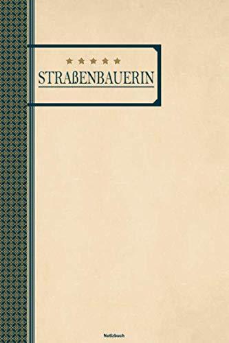 Straßenbauerin Notizbuch: Straßenbauerin Journal DIN A5 liniert 120 Seiten Geschenk (German Editio
