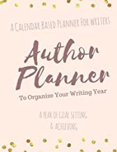 The Author Planner A Workbook To Organize Your Writing Year: A Calendar Based Planner For Writers (Creative Mermaids Live Your Creative & Vibrant Life Series)