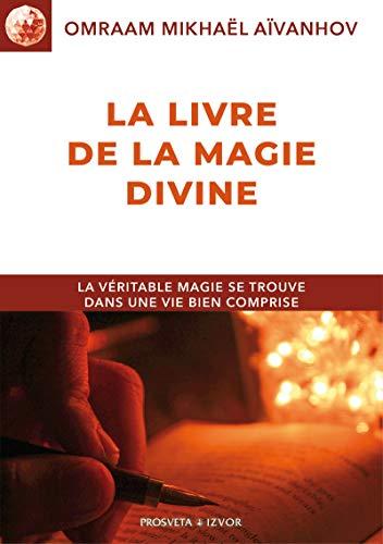 Le Livre de la Magie divine (Collection Izvor) (French Edition)