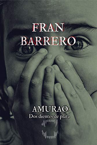 AMURAO: (Dos dientes de plata) de Fran Barrero