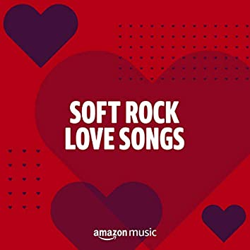 Soft Rock Love Songs