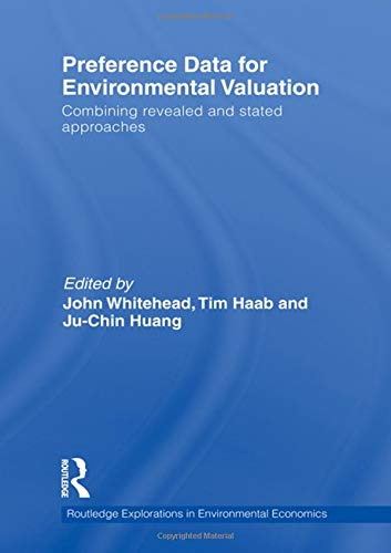 Preference Data for Environmental Valuation: Combining Revealed and Stated Approaches (Routledge Explorations in Environmental Economics, Band 31)