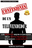 Confesiones de un televendedor: Los secretos mejor guardados de la venta telefónica en formato storytelling