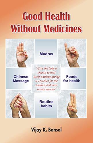Good Health Without Medicines Kindle Edition By Bansal Vijay K Health Fitness Dieting Kindle Ebooks Amazon Com