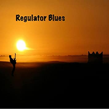 Regulator Blues
