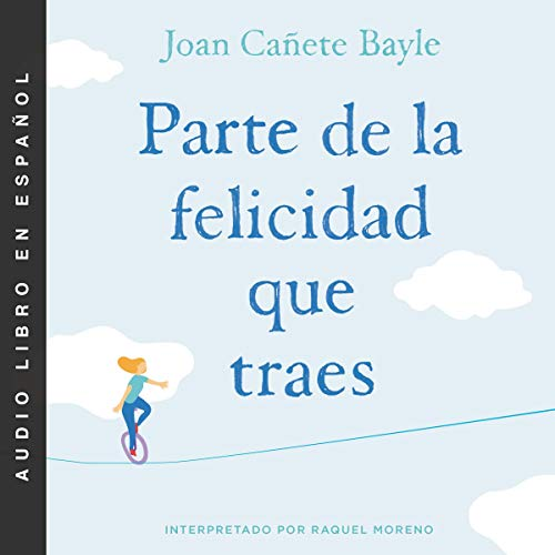 Parte de la felicidad que traes [That Part of Happiness You Carry] audiobook cover art