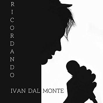 Ricordando... Ivan Dal Monte