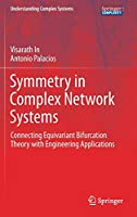 Symmetry in Complex Network Systems: Connecting Equivariant Bifurcation Theory with Engineering Applications (Understanding Complex Systems)