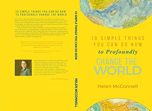 10 Simple Things You Can Do Now to Profoundly Change the World 2nd Edition