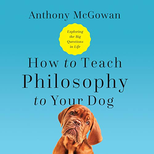How to Teach Philosophy to Your Dog audiobook cover art