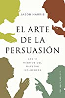 El arte de la persuasión/ The Soulful Art of Persuassion