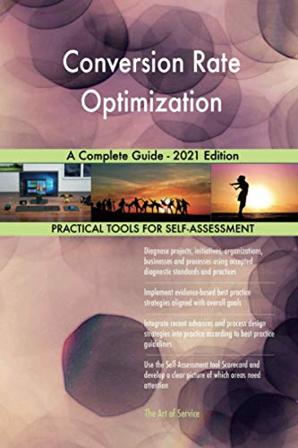 Conversion Rate Optimization A Complete Guide - 2021 Edition