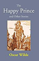 The Happy Prince and Other Stories [Hardcover] Oscar Wilde