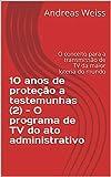 10 anos de proteção a testemunhas (2) - O programa de TV do ato administrativo: O conceito para a transmissão de TV da maior loteria do mundo (Portuguese Edition)