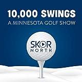 10,000 Swings - a Minnesota golf show by SKOR North
