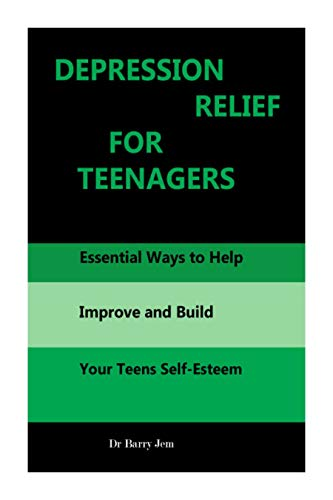 DEPRESSION RELIEF FOR TEENAGERS:...
