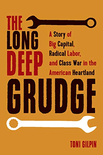 Image of The Long Deep Grudge: A Story of Big Capital, Radical Labor, and Class War in the American Heartland