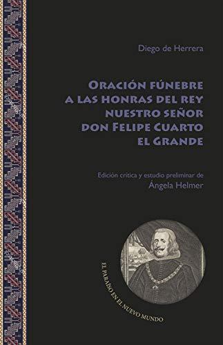 Oración fúnebre a las honras del rey nuestro señor don Felipe Cuarto el Grande (El...