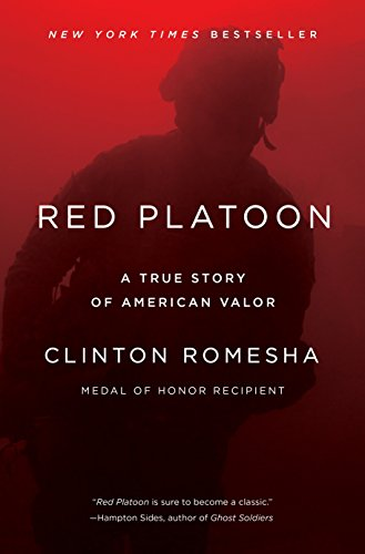 Compare Textbook Prices for Red Platoon: A True Story of American Valor Illustrated Edition ISBN 9781101984338 by Romesha, Clinton