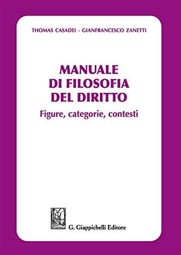 Manuale di filosofia del diritto. Figure, categorie e contesti