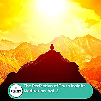 The Perfection Of Truth Insight Meditation, Vol. 2