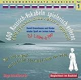 600 Russisch-Vokabeln spielerisch erlernt - Grundwortschatz Teil 1: Damit wir und unsere Kinder wieder Spaß am Lernen haben. Mit cooler Musik von DJ ... mit der groovigen Musik von DJ Learn-a-lot