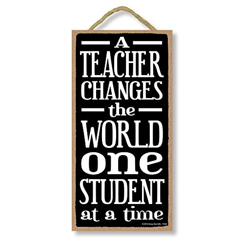 A Teacher Changes The World One Student at a Time - 5 x 10 inch Hanging Signs, Wall Art, Decorative Wood Sign, Teacher Gifts